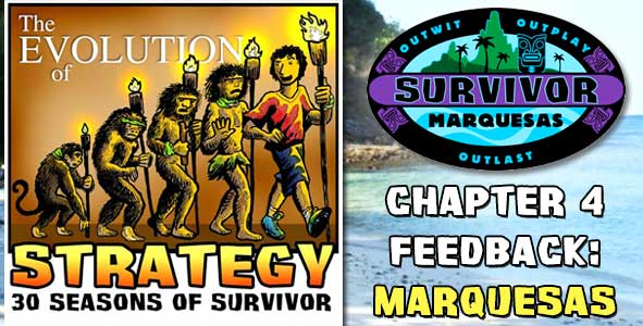 Comments and Feeback from Chapter 4 of The Evolution of Strategy Covering Survivor: Marquesas