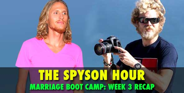 SPYSON HOUR: Spencer & Tyson recap Week 3 of Marriage Boot Camp and much more