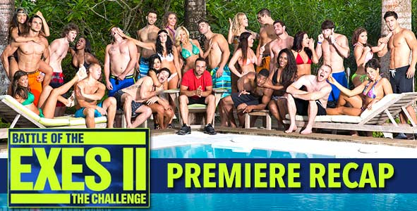 Recap of the Season Premiere of MTV's Battle of The Exes II