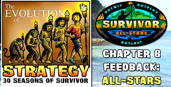 Comments and Feeback from Chapter 8 of The Evolution of Strategy Covering Survivor: All-Stars