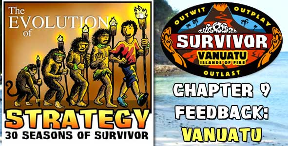 Comments and Feeback from Chapter 9 of The Evolution of Strategy Covering Survivor: Vanuatu