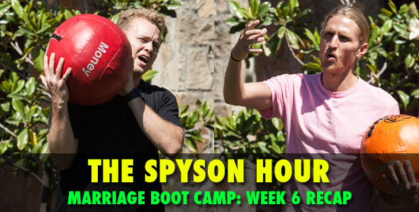 Spyson Hour: Marriage Boot Camp Episode 6