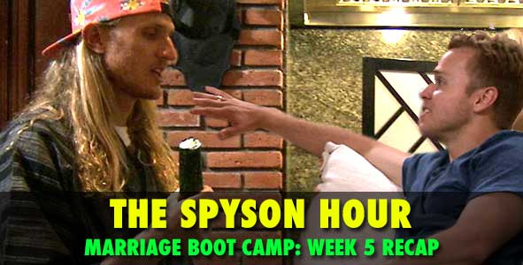 Spyson Hour:  Spencer Pratt and Tyson Apostol recap Marriage Boot Camp Reality Stars Episode 5