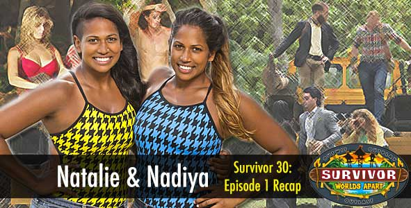 Survivor 2015: Natalie Anderson and Nadiya Anderson recap the Survivor Worlds Apart Premiere
