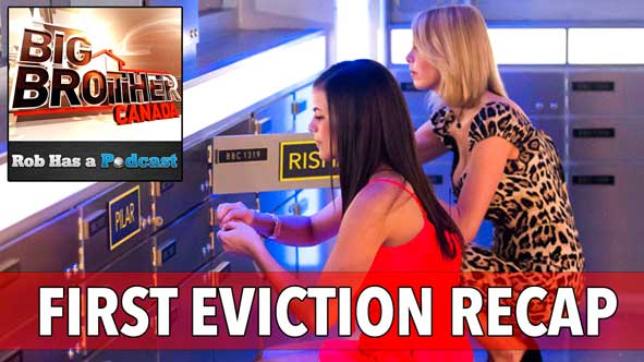 Big Brother Canada 2015: Recap  of the Big Brother Canada 3 First Eviction