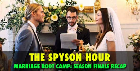 Spsyon Hour: Spencer and Tyson recap the Marriage Boot Camp Season Finale
