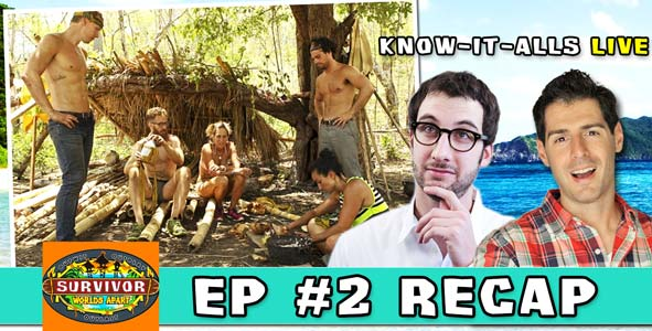 Survivor 2015: The Know-It-Alls recap Survivor Worlds Apart Episode 2 LIVE on March 4, 2015