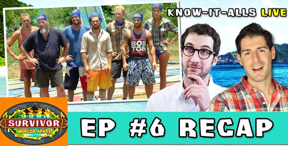 Survivor 2015: The Know-It-Alls recap Survivor Worlds Apart Episode 6