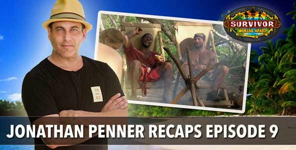 Survivor 2015: Jonathan Penner Recaps Worlds Apart Episode 9