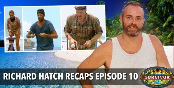 Survivor 2015: Richard Hatch recap Episode 10 of Survivor Worlds Apart