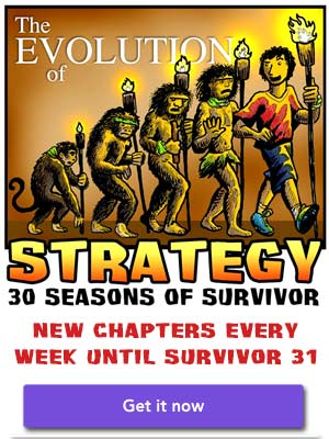 Get the Evolution of Strategy: 30 Seasons of Survivor