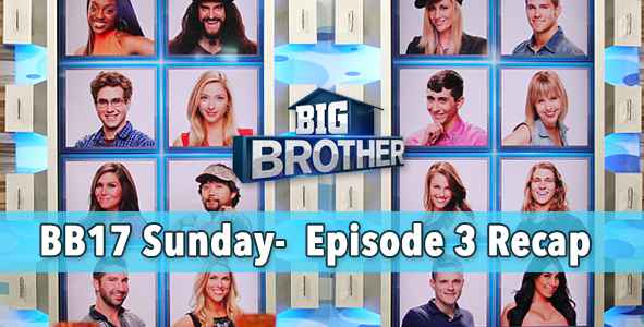 Big Brother 2015: Recap of BB17 Episode 3 LIVE on Sunday, June 28, 2015