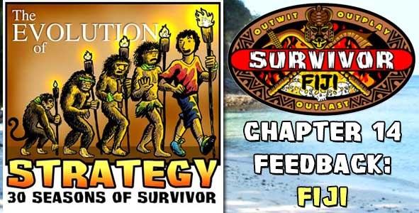 Comments and Feedback from Chapter 14 of The Evolution of Strategy Covering Survivor: Fiji