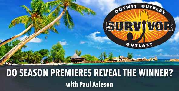 Survivor 2015: Discussing if Season Premieres can predict the ultimate winner of a season.