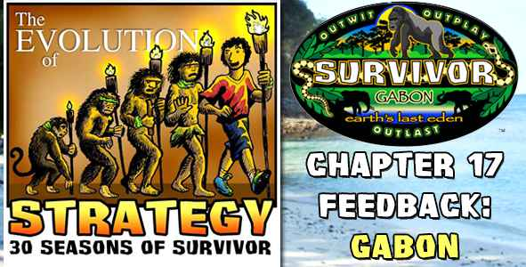 Comments and Feedback from Chapter 17 of The Evolution of Strategy Covering Survivor: Gabon