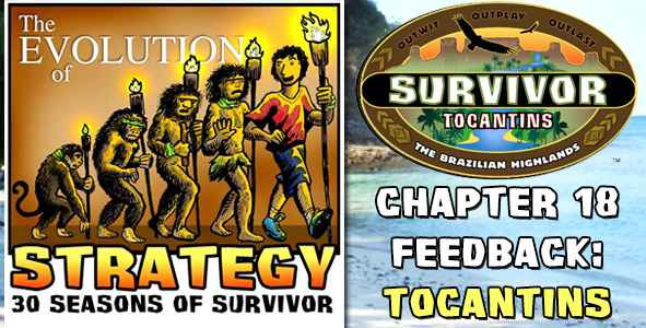 Comments and Feedback from Chapter 18 of The Evolution of Strategy Covering Survivor: Tocantins