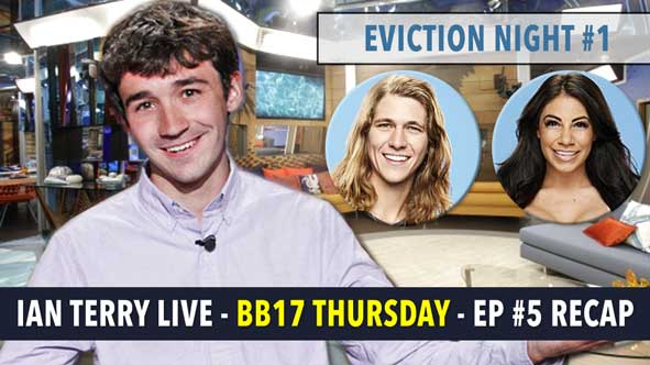 Big Brother 2015: First Live Eviction Recap of BB17 with Ian Terry LIVE - July 2nd, 2015