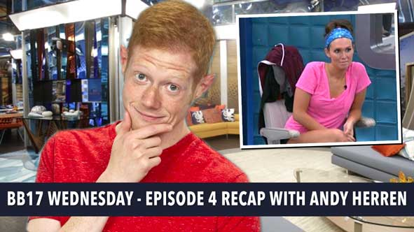 Big Brother 2015: Recap of Episode 4 of Big Brother 17 with Andy Herren LIVE