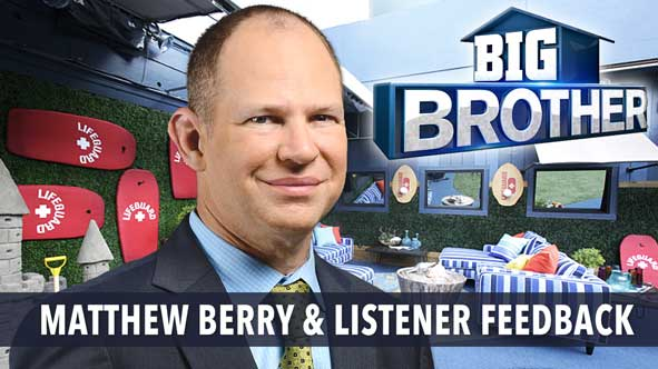 Big Brother 2015: Matthew Berry talks Big Brother 17 on Rob Has a Podcast