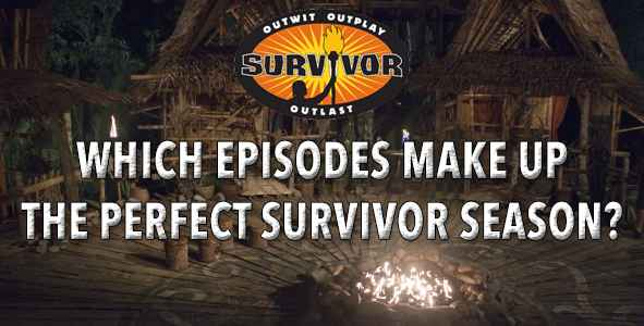 Creating the Perfect Season of Survivor: Part 1