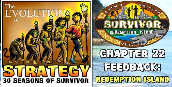 Comments and Feedback from Chapter 22 of The Evolution of Strategy Covering Survivor: Redemption Island