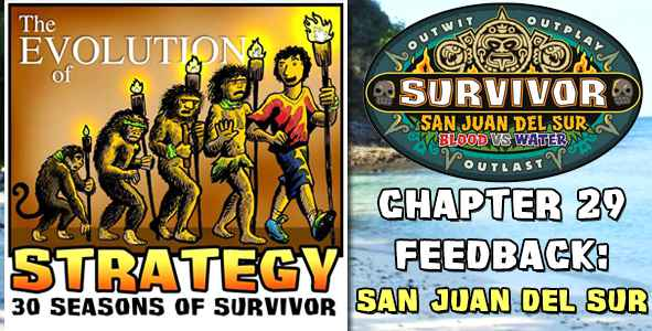 Comments and Feedback from Chapter 29 of The Evolution of Strategy Covering Survivor: San Juan Del Sur