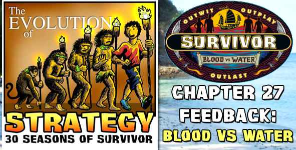 Comments and Feedback from Chapter 27 of The Evolution of Strategy Covering Survivor: Blood vs. Water