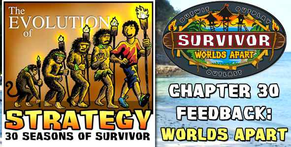 Comments and Feedback from Chapter 30 of The Evolution of Strategy Covering Survivor: Worlds Apart