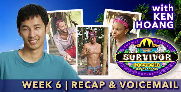 Survivor 2015: Ken Hoang recaps Episode 6 of Survivor Cambodia