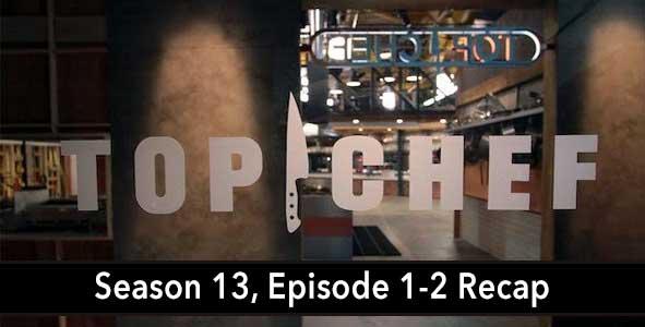 Top Chef 2015: Season 13, Episode 1-2 Recap