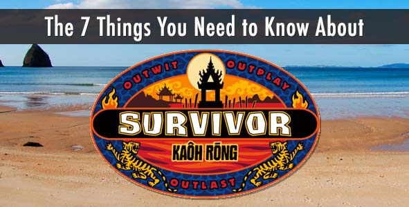 Survivor 2016: The 7 Things You Need to Know About Season 32, Survivor: Kaoh Rong