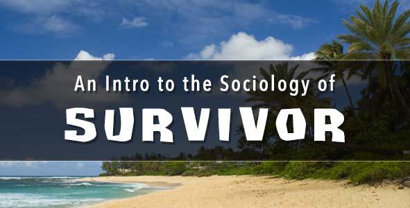 Survivor 2016: An Intro to the Sociology of Survivor