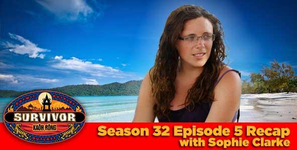 Sophie Clarke Recaps Survivor Week 5 with Rob