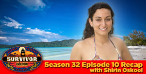 Hear Shirin Recap this week's Survivor