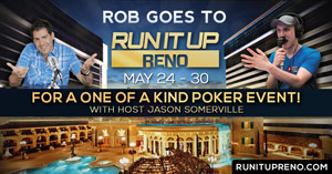 See Rob at Jason Somerville's event - Run it Up Reno!
