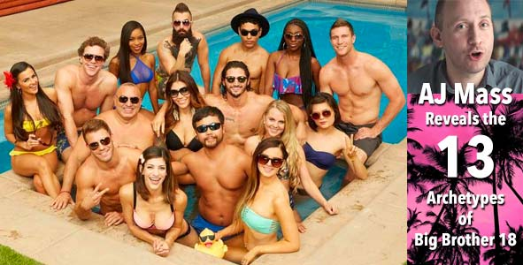 Big Brother 2016: AJ Mass on the 13 Archetypes of BB18
