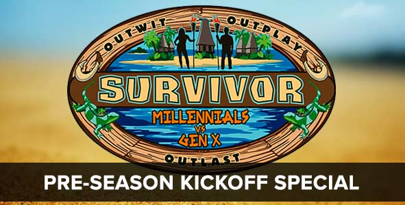 Survivor 2016:  The Millennials vs. Gen X Kickoff Special with Josh Wigler