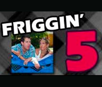 Friggin' 5