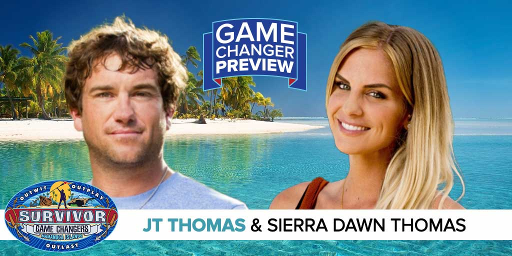 Survivor Game Changer Preview Podcast: J T  Thomas & Sierra