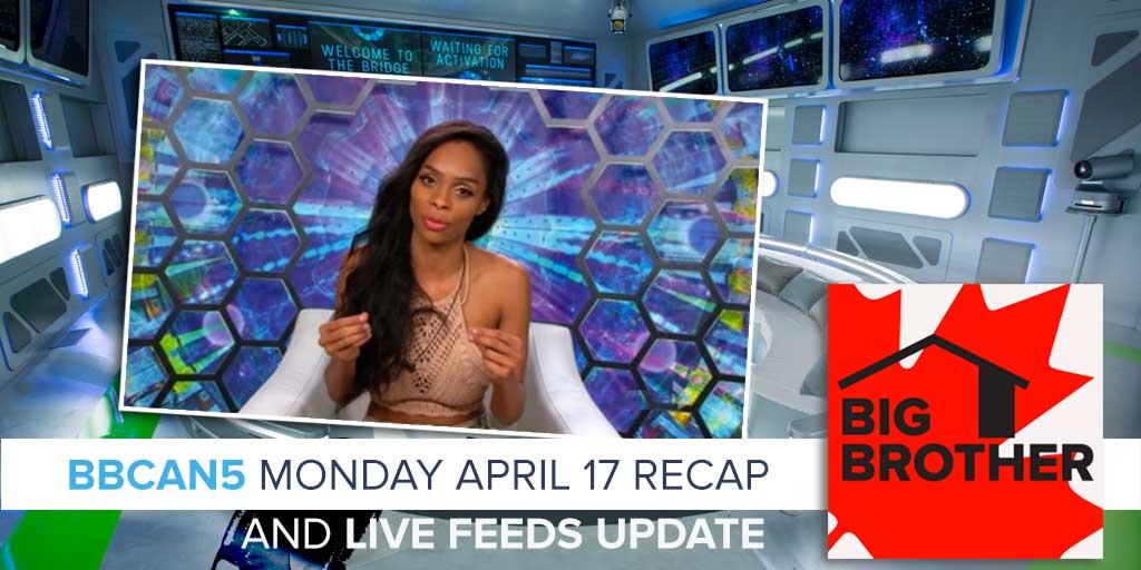 Big Brother Canada 5 | Monday April 17 Recap & Live Feeds Update (Photo: Global TV/Corus Entertainment)