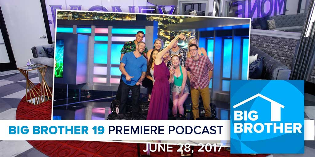 Big Brother  19 | Premiere Recap Podcast (Photo: CBS)