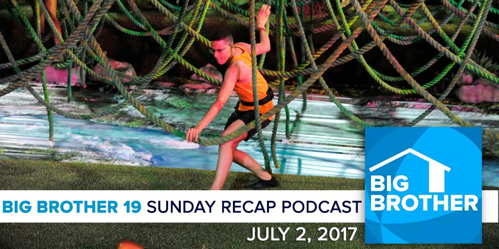 Big Brother  19 | Sunday Recap Podcast | July 2, 2017 (Photo: CBS)