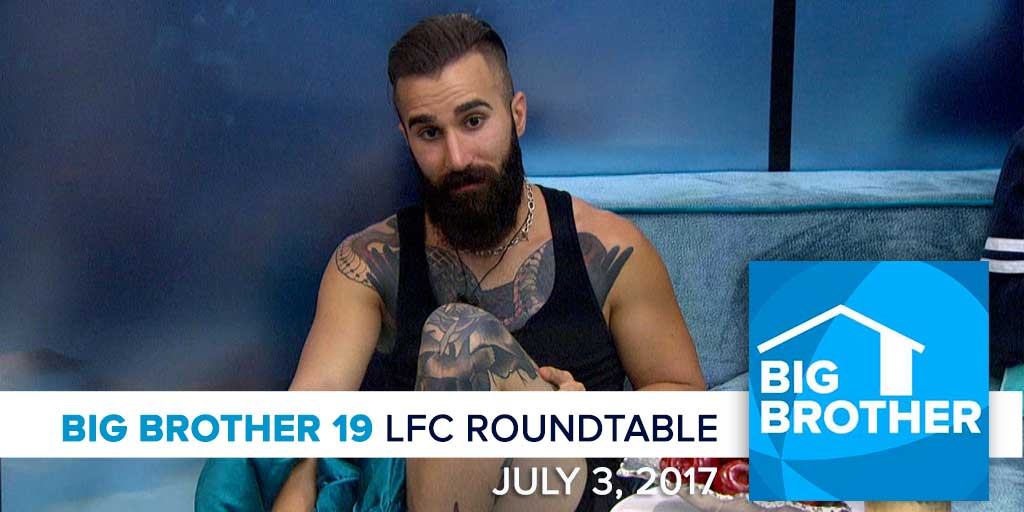 Big Brother 19 | Monday LFC Roundtable | July 3, 2017 (Photo: CBS)