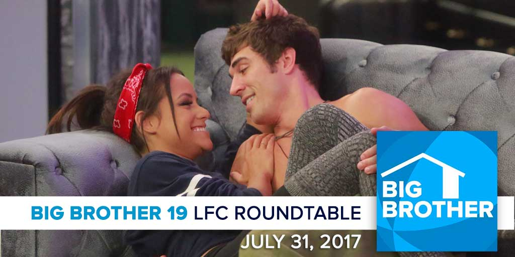 Big Brother 19 | Monday LFC Roundtable | July 31, 2017 (Photos: CBS)