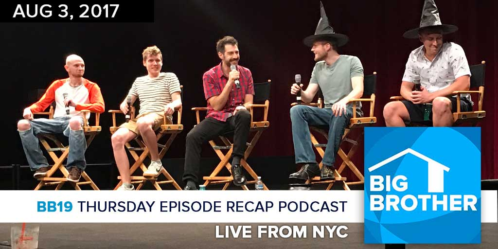 Big Brother  19 | Thursday  Recap Podcast LIVE from NYC (Photo: Jessica Liese)