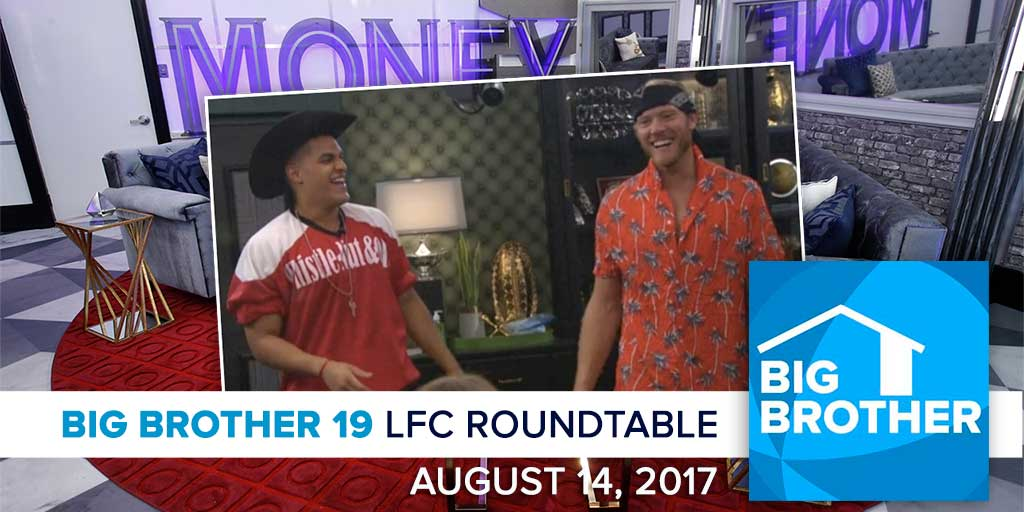 Big Brother 19 | Monday LFC Roundtable | Aug 14, 2017 (Photos: CBS)