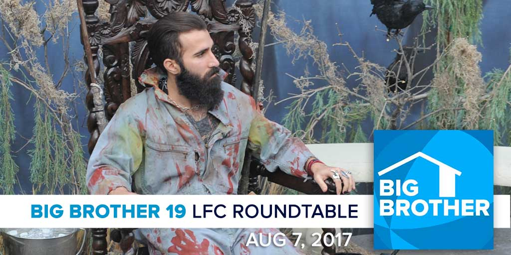 Big Brother 19 | Monday LFC Roundtable | Aug 7, 2017 (Photos: CBS)