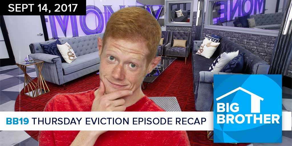 Big Brother  19 | Thursday Eviction Recap Podcast (Photo: CBS)