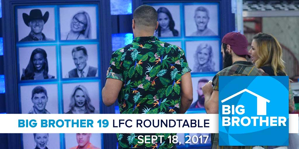 Big Brother 19 | Monday LFC Roundtable | Sept 18, 2017 (Photos: CBS)