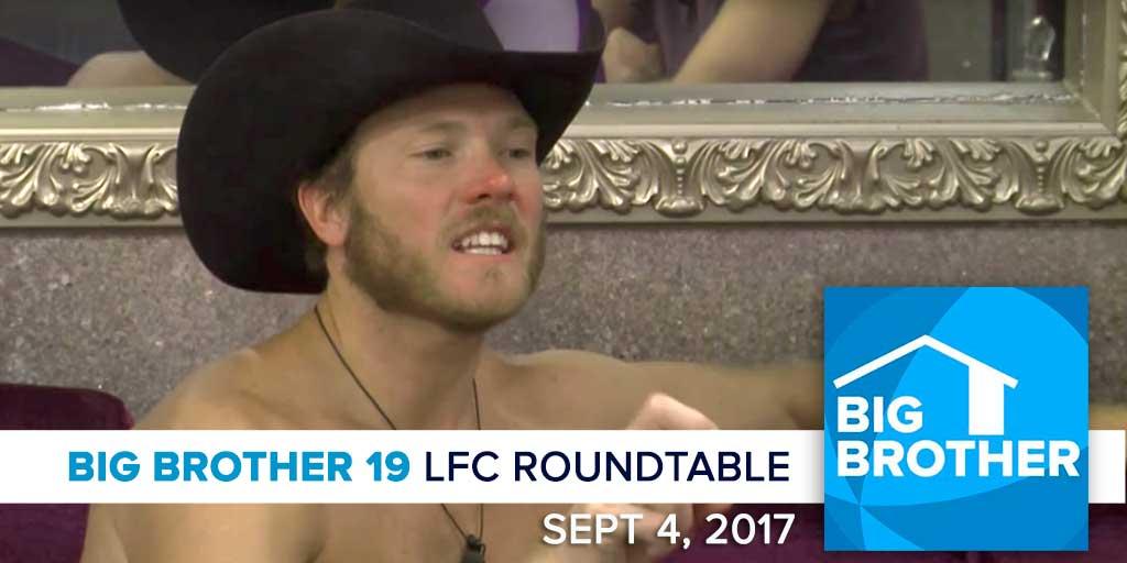 Big Brother 19 | Monday LFC Roundtable | Sept 4, 2017 (Photos: CBS)